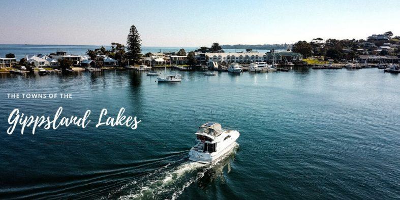 Towns on the Gippsland Lakes & 90 Mile Beach