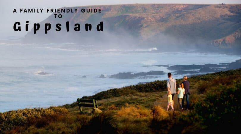 A family-friendly guide to Gippsland destinations